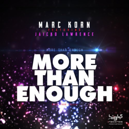 Marc Korn Ft. Jaicko Lawrence - More Than Enough (Bodybangers Mix)